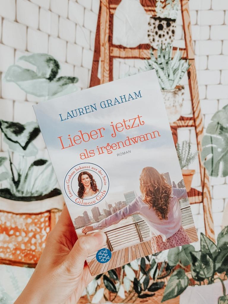 Lauren graham; gilmore girls; bücher; lieber jetzt als irgendwann; book review;
